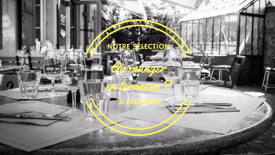 Notre top des terrasses pour manger à Lausanne